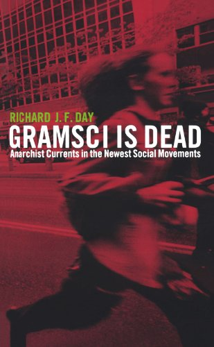 Gramsci Is Dead Anarchist Currents in the Newst Social Movements  2005 9780745321127 Front Cover