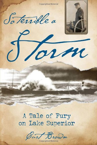 So Terrible a Storm A Tale of Fury on Lake Superior  2011 edition cover