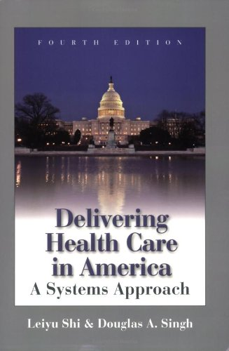 Delivering Health Care in America A Systems Approach 4th 2008 (Revised) edition cover