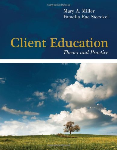 Client Education Theory and Practice 2nd 2011 (Revised) edition cover