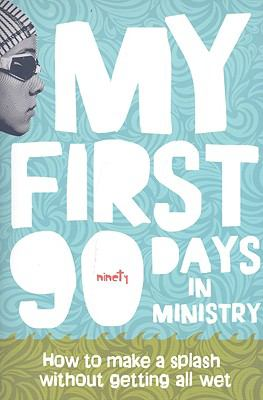 MY FIRST 90 DAYS IN MINISTRY            N/A 9780764438127 Front Cover