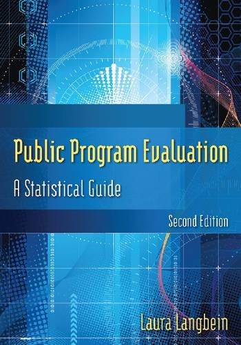 Public Program Evaluation A Statistical Guide 2nd 2013 (Revised) edition cover