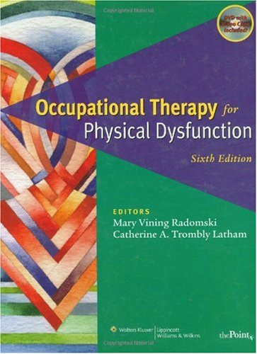 Occupational Therapy for Physical Dysfunction  6th 2008 (Revised) edition cover