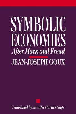 Symbolic Economies After Marx and Freud N/A 9780801496127 Front Cover