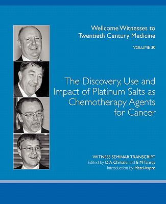 Discovery, Use and Impact of Platinum Salts As Chemotherapy Agents for Cancer   2007 edition cover