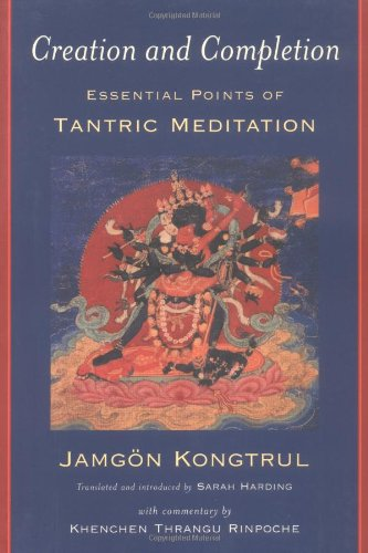Creation and Completion Essential Points of Tantric Meditation 2nd 2002 9780861713127 Front Cover