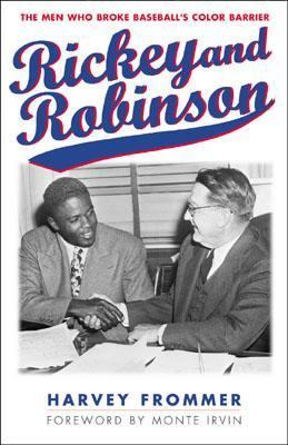 Rickey and Robinson The Men Who Broke Baseball's Color Barrier N/A 9780878333127 Front Cover