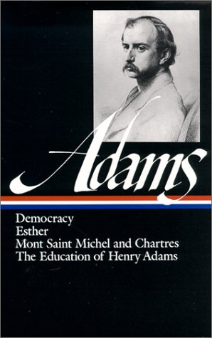 Adams Democracy, Esther, Mont Saint Michel and Chartres, the Education of Henry Adams  1983 edition cover