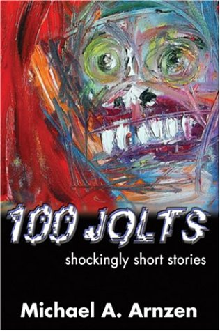 100 Jolts : Shockingly Short Stories  2003 9780974503127 Front Cover