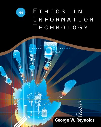 Ethics in Information Technology  4th 2012 9781111534127 Front Cover