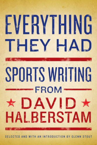 Everything They Had Sports Writing from David Halberstam  2008 9781401323127 Front Cover