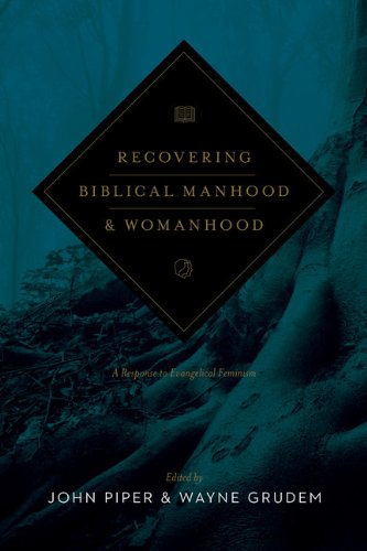 Recovering Biblical Manhood and Womanhood A Response to Evangelical Feminism N/A edition cover