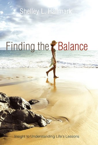 Finding the Balance Insight to Understanding Life's Lessons  2011 edition cover