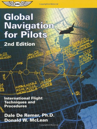 Global Navigation for Pilots International Flight Techniques and Procedures 2nd 1998 (Revised) 9781560273127 Front Cover