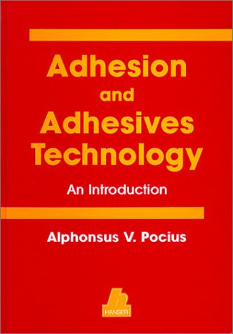 Adhesion and Adhesive Technology : An Introduction 1st 1997 edition cover