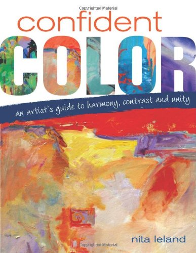 Confident Color An Artist's Guide to Harmony, Contrast and Unity  2008 edition cover
