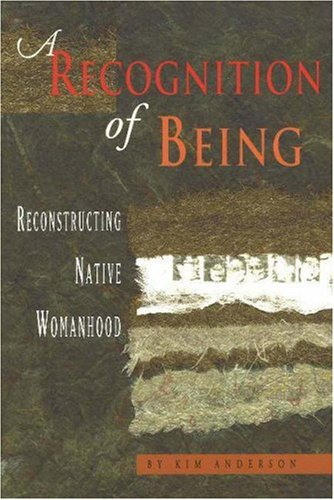 Recognition of Being Reconstructing Native Womanhood  2001 edition cover