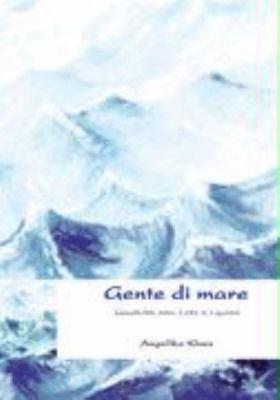 Gente di mare: Geschichte einer Liebe in Ligurien N/A edition cover