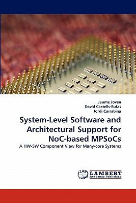 System-Level Software and Architectural Support for Noc-Based Mpsocs  N/A 9783838334127 Front Cover