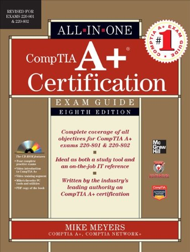 CompTIA A+ Certification All-in-One Exam Guide Exams 220-801 and 220-802 8th 2013 9780071795128 Front Cover