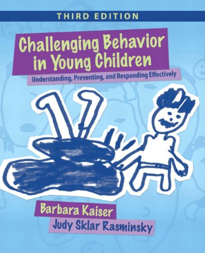 Challenging Behavior in Young Children Understanding, Preventing and Responding Effectively 3rd 2012 edition cover