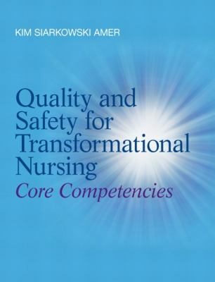 Quality and Safety for Transformational Nursing Core Competencies  2013 (Revised) edition cover