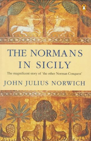 Normans in Sicily The Normans in the South 1016-1130 and the Kingdom in the Sun 1130-1194  1992 edition cover