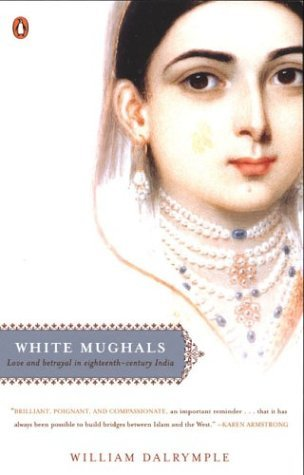 White Mughals Love and Betrayal in Eighteenth-Century India N/A edition cover
