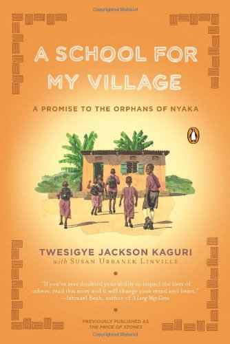 School for My Village A Promise to the Orphans of Nyaka N/A edition cover