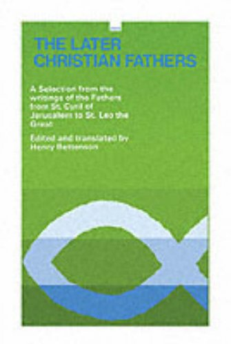 Later Christian Fathers A Selection from the Writings of Fathers from St. Cyril of Jerusalem to St. Leo the Great  1996 edition cover