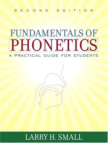 Fundamentals of Phonetics A Practical Guide for Students 2nd 2005 (Revised) edition cover