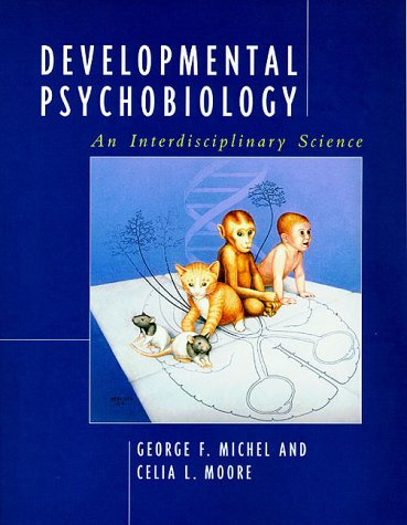 Developmental Psychobiology An Interdisciplinary Science  1995 edition cover