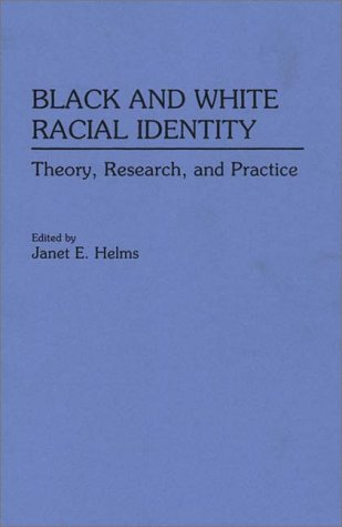 Black and White Racial Identity Theory, Research, and Practice N/A 9780275946128 Front Cover