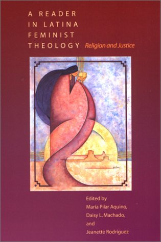 Reader in Latina Feminist Theology Religion and Justice  2002 edition cover