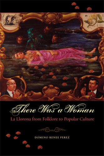 There Was a Woman La Llorona from Folklore to Popular Culture  2008 9780292718128 Front Cover