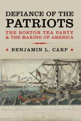 Defiance of the Patriots The Boston Tea Party and the Making of America  2011 edition cover