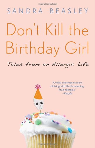 Don't Kill the Birthday Girl Tales from an Allergic Life N/A edition cover