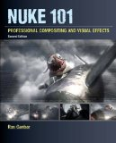 Nuke 101 Professional Compositing and Visual Effects 2nd 2014 edition cover