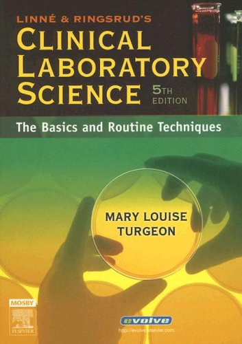 Linne and Ringsrud's Clinical Laboratory Science The Basics and Routine Techniques 5th 2006 (Revised) edition cover
