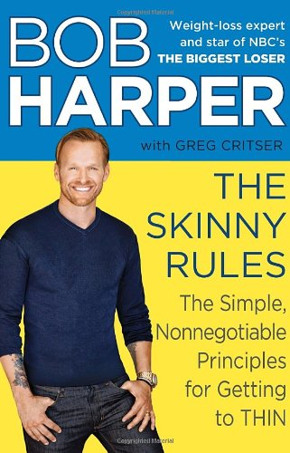 Skinny Rules The Simple, Nonnegotiable Principles for Getting to Thin  2012 edition cover