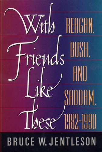 With Friends Like These Reagan, Bush and Saddam, 1982-1990  1994 edition cover