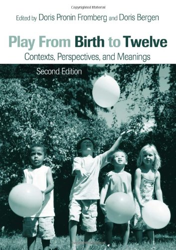 Play from Birth to Twelve Contexts, Perspectives, and Meanings 2nd 2007 (Revised) edition cover