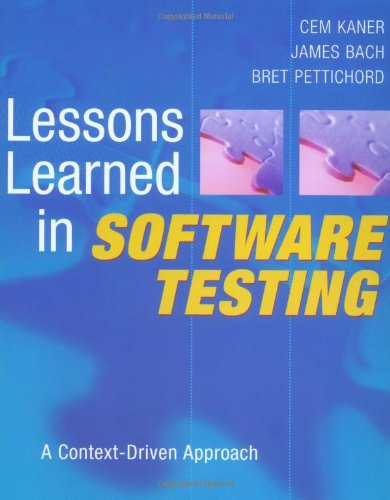 Lessons Learned in Software Testing A Context-Driven Approach  2002 edition cover