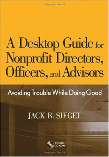 Desktop Guide for Nonprofit Directors, Officers, and Advisors Avoiding Trouble While Doing Good  2006 edition cover