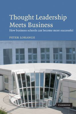 Thought Leadership Meets Business How Business Schools Can Become More Successful  2010 9780521159128 Front Cover