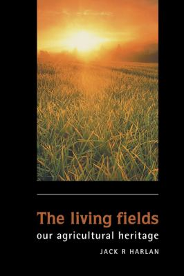 Living Fields Our Agricultural Heritage  1995 9780521401128 Front Cover