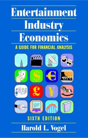 Entertainment Industry Economics A Guide for Financial Analysis 6th 2004 (Revised) 9780521836128 Front Cover