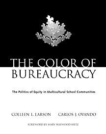 Color of Bureaucracy The Politics of Equity in Multicultural School Communities  2001 9780534582128 Front Cover