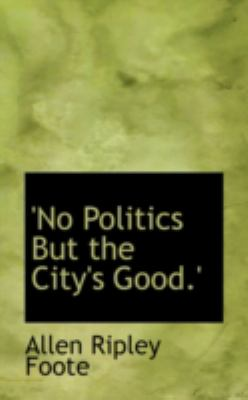 'no Politics but the City's Good.':   2008 edition cover