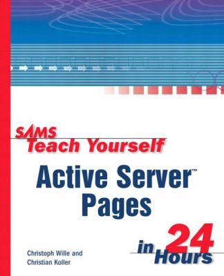Active Server Pages in 24 Hours   1999 9780672316128 Front Cover